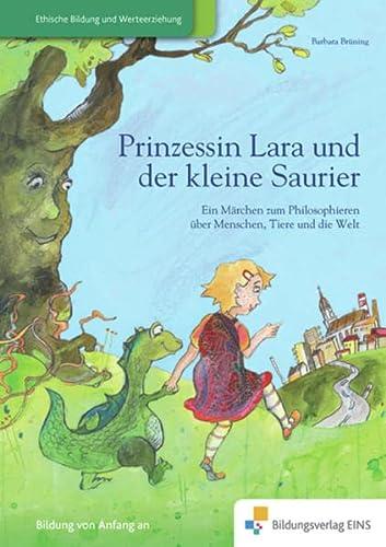 9783867239318: Prinzessin Lara und der kleine Saurier: Ein Märchen zum Philosophieren über Menschen, Tiere und die Welt
