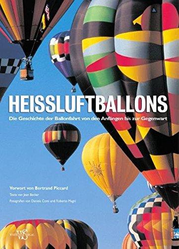 9783867261449: Heißluftballons: Die Geschichte der Ballonfahrt von den Anfängen bis zur Gegenwart