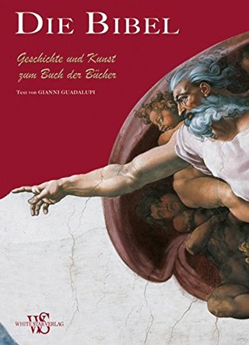 9783867261951: Die Bibel: Geschichte und Kunst zum Buch der Bücher