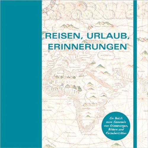 9783867262026: Reisen; Das Album für die schönsten Reiseerinnerungen ; Länder, Reisen, Abenteuer ; Deutsch; ca. 124 S. -