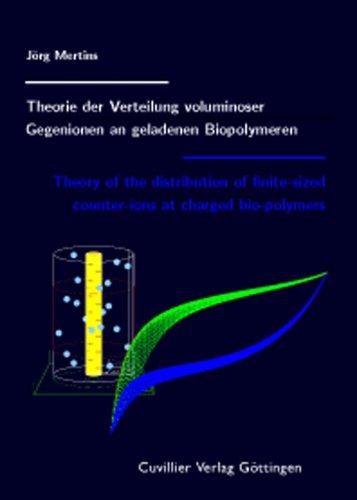 Theorie der Verteilung voluminöser Gegenionen an geladenen Biopolymeren: Jörg Mertins