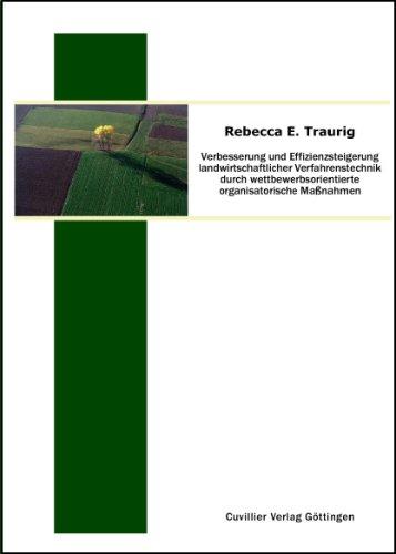 Verbesserung und Effizienzsteigerung landwirtschaftlicher Verfahrenstechnik durch ...
