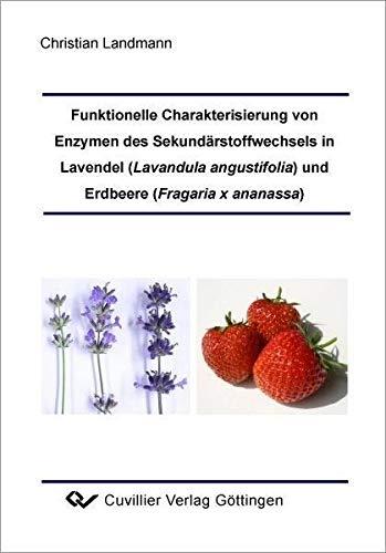 Funktionelle Charakterisierung von Enzymen des Sekundärstoffwechsels in: Landmann, Christian