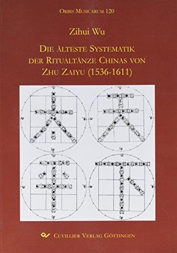 Die älteste Systematik der Ritualtänze Chinas von Zhu Zaiyu (1536-1611) (Paperback): Zihui Wu