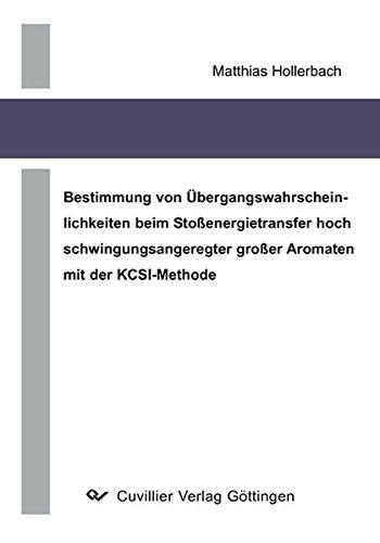 9783867277266: Bestimmung von Übergangswahrscheinlichkeiten beim Stoßenergietransfer hoch schwingungsangeregter großer Aromaten mit der KCSI-Methode