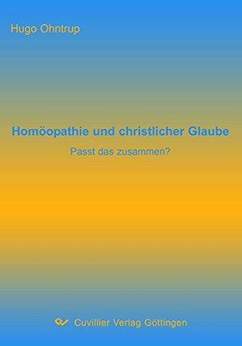 Homöopathie und christlicher Glaube: Passt das zusammen?: Ohntrup, Hugo