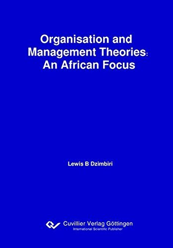 Organisation and Management Theories: An African Focus: Lewis Baison Dzimbiri