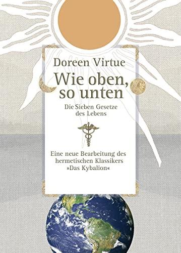 Wie oben, so unten (3867280096) by Doreen Virtue