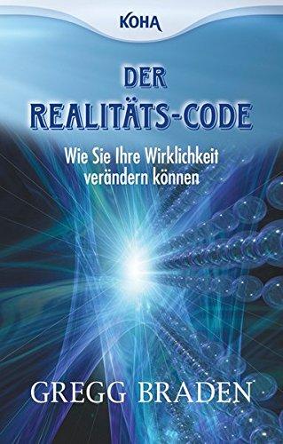 9783867280594: Der Realitäts-Code: Wie Sie Ihre Wirklichkeit verändern können