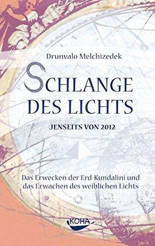 Schlange des Lichts Jenseits von 2012; das: Drunvalo Melchizedek