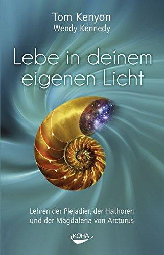9783867282505: Lebe in deinem eigenen Licht: Lehren der Plejadier, der Hathoren und der Magdalena von Arcturus
