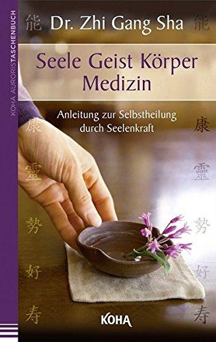 9783867282680: Seele Geist Körper Medizin: Anleitung zur Selbstheilung durch Seelenkraft