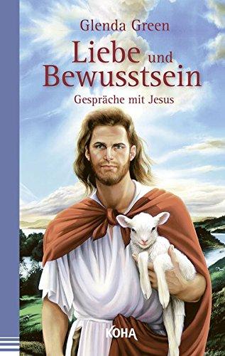 9783867282925: Liebe und Bewusstsein - Gespräche mit Jesus