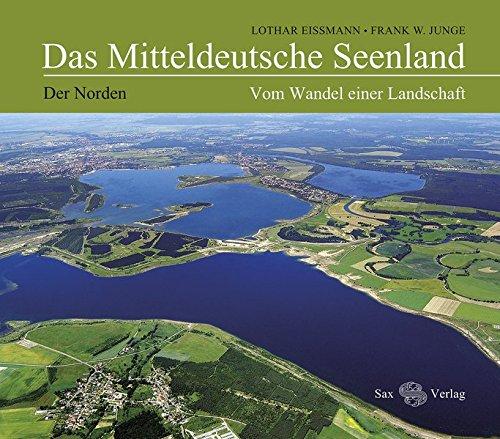 Das Mitteldeutsche Seenland: Vom Wandel einer Landschaft. Der Norden (Hardback): Lothar Eißmann, ...
