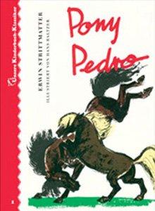 Pony Pedro. Unsere Kinderbuch-Klassiker. Band 1: Strittmatter, Erwin: