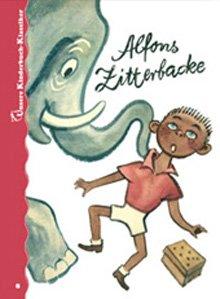 Alfons Zitterbacke. Unsere Kinderbuch-Klassiker. Band 8: Gerhard Holtz-Baumert