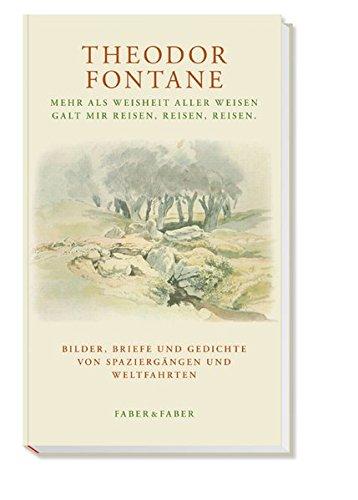 Mehr als Weisheit aller Weisen / Galt mir reisen, reisen, reisen (3867300690) by Theodor Fontane