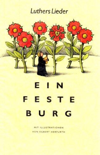 9783867300711: Ein feste Burg...: Luthers Lieder Vorzugsausgabe