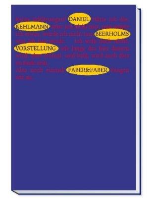 Beerholms Vorstellung : Roman. Daniel Kehlmann. Mit: Kehlmann, Daniel (Verfasser),