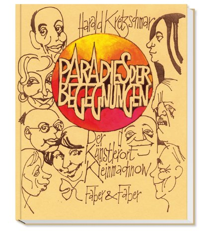 Paradies der Begegnungen. Der Künstlerort Kleinmachnow. Mit Porträtzeichnungen des Autors. - Kretzschmar, Harald