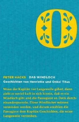 Das Windloch : Geschichten von Henriette und Onkel Titus. Reihe: Die Graphischen Bücher - ...