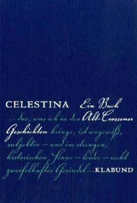Celestina : ein Buch Alt-Crossener Geschichten. Klabund: Klabund (Verfasser)Carolin [Drucker]