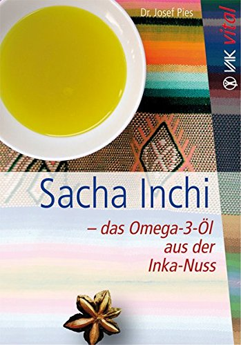9783867310338: Sacha Inchi - das Omega-3-�l aus der Inka-Nuss