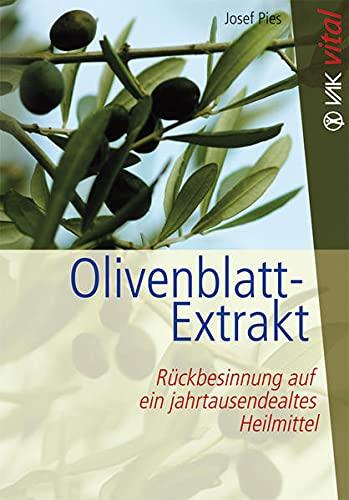 9783867310352: Olivenblatt-Extrakt: Rückbesinnung auf ein jahrtausendealtes Heilmittel