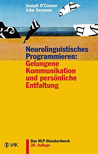 9783867310703: Neurolinguistisches Programmieren: Gelungene Kommunikation und persönliche Entfaltung