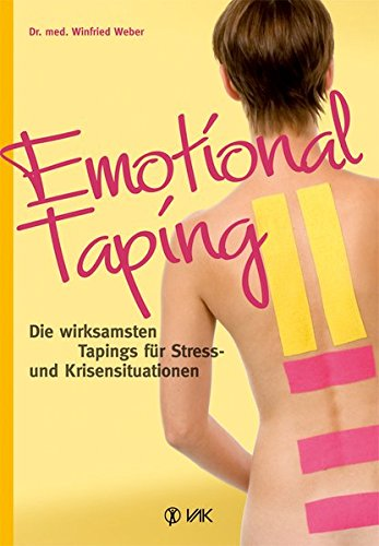 9783867311052: Emotional Taping: Die wirksamsten Tapings für Stress- und Krisensituationen