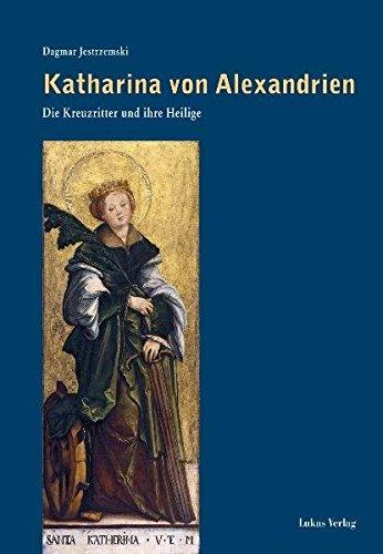 9783867320863: Katharina von Alexandrien: Die Kreuzritter und ihre Heilige