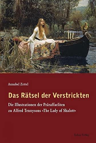 9783867320917: Das Rätsel der Verstrickten: Die Illustrationen der Präraffaeliten zu Alfred Tennysons »The Lady of Shalott