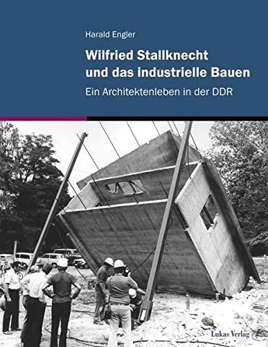 9783867321747: Wilfried Stallknecht und das industrielle Bauen: Ein Architektenleben in der DDR