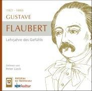 PETER LIECK LIEST: Gustave Flaubert: Lehrjahre des: Flaubert, Gustave &