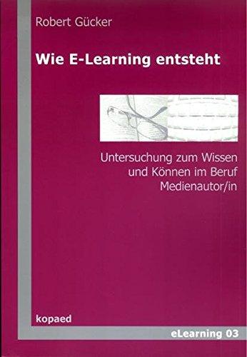 9783867360234: Wie E-Learning entsteht: Untersuchung zum Wissen und Können im Beruf Medienautor/in