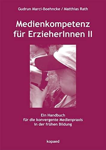 9783867361040: Medienkompetenz für ErzieherInnen 2: Ein Handbuch für die konvergente Medienpraxis in der frühen Bildung