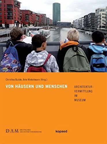 9783867362504: Von H�usern und Menschen: Architekturvermittlung im Museum