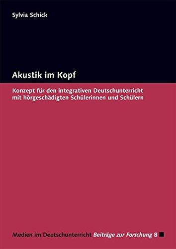 9783867362559: Akustik im Kopf: Konzept für den integrativen Deutschunterricht mit hörgeschädigten Schülerinnen und Schülern