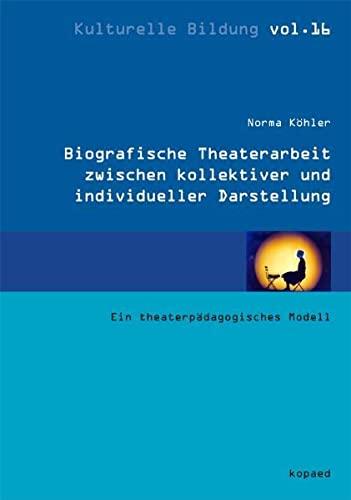 9783867363167: Biografische Theaterarbeit zwischen kollektiver und individueller Darstellung