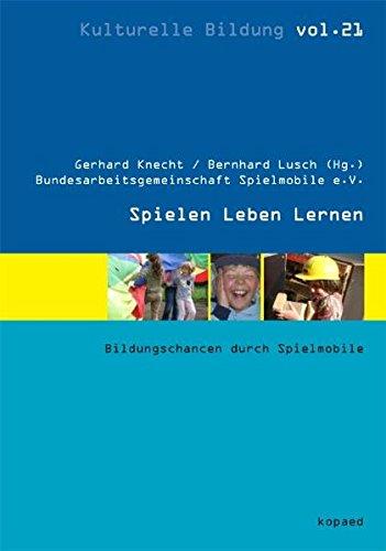 9783867363211: Spielen Leben Lernen