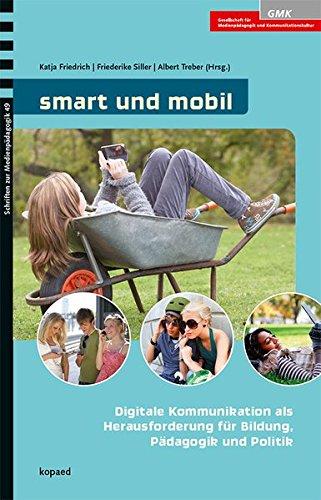 9783867363495: smart und mobil: Digitale Kommunikation als Herausforderung f�r Bildung, P�dagogik und Politik