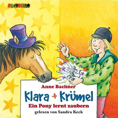 9783867370615: Bachner, Anne: Klara + Krümel . Ein Pony lernt zaubern, 2 Audio-CDs