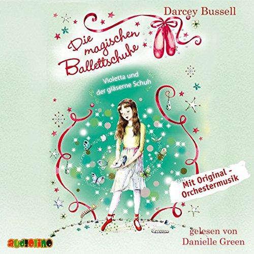 Die magischen Ballettschuhe: Violetta und der gläserne Schuh (3867371199) by Darcey Bussell