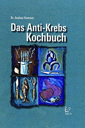 9783867380089: Das Anti-Krebs-Kochbuch