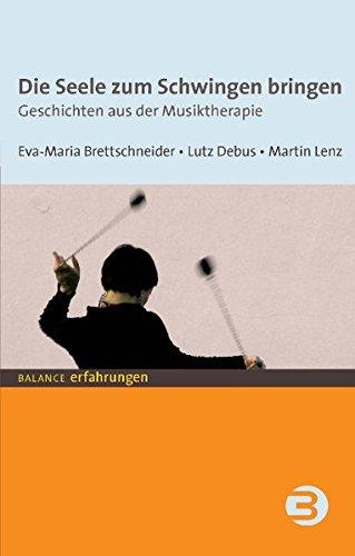 9783867390361: Die Seele zum Schwingen bringen: Geschichten aus der Musiktherapie