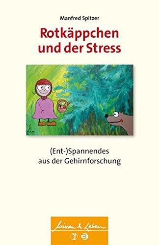 9783867391023: Rotkäppchen und der Stress: (Ent-)Spannendes aus der Gehirnforschung