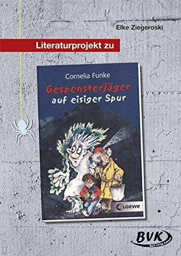 Literaturprojekt. Gespensterjäger auf eisiger Spur - Elke Ziegeroski