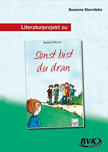 9783867400510: Literaturprojekt Sonst bist du dran: 4.-6. Klasse