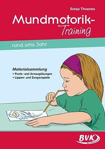 9783867401029: Mundmotorik-Training rund ums Jahr: Materialsammlung Puste- und Ansaugübungen - Lippen- und Zungenspiele