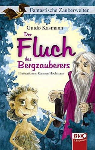 Der Fluch des Bergzauberers: Fantastische Zauberwelten (Paperback) - Guido Kasmann